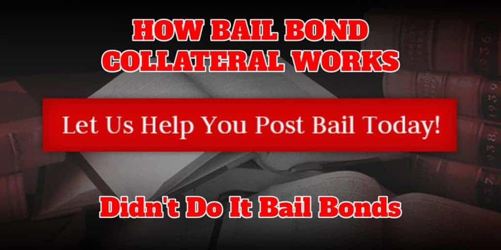 How Bail Bond Collateral Works